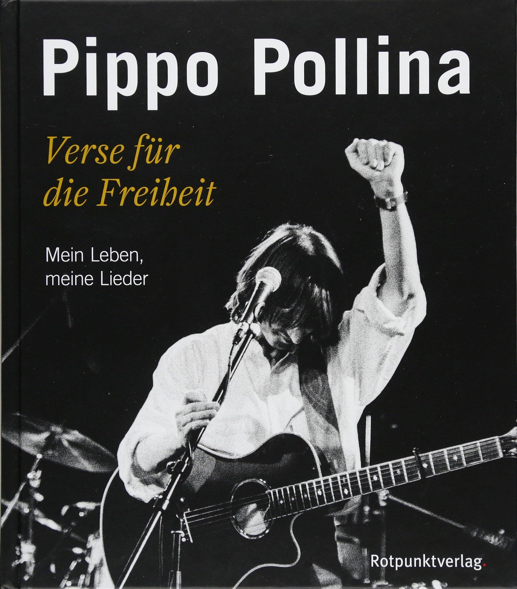 Verse für die Freiheit: Mein Leben, meine Lieder Gebundenes Buch – 27. Dezember 2017 Pippo Pollina Rotpunktverlag 3858697702 Lyrisch