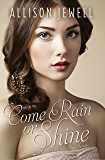 Come Rain or Shine (Shine On Series Book 3)