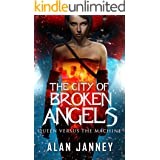 The City of Broken Angels: Queen Versus the Machine (The Outlaw Book 6)