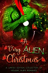 A Very Alien Christmas: A Limited Edition Collection of Holiday Alien Romance Kindle Edition