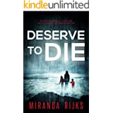 Deserve to Die: A psychological thriller with a heart-stopping ending