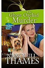 The Ghost Orchid Murder: A Jillian Bradley mystery, Book 2 Kindle Edition