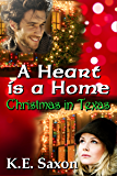 A Heart Is A Home: Christmas in Texas (Sensual Contemporary Romance Novella) (Texas Lovers Series Book 2)
