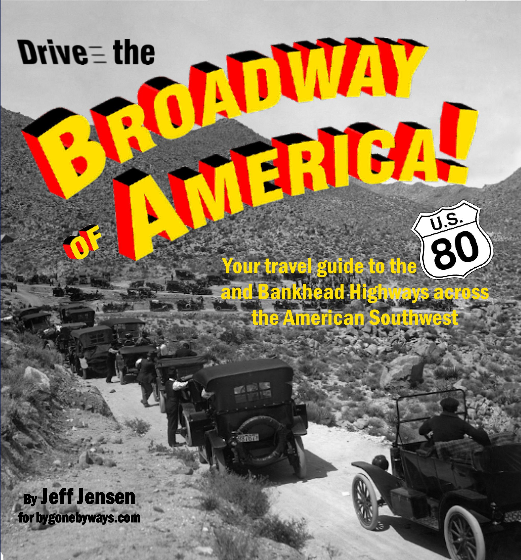 Drive the Broadway of America - The U.S. 80 and Bankhead Highways Across the American Southwest on CD pdf epub