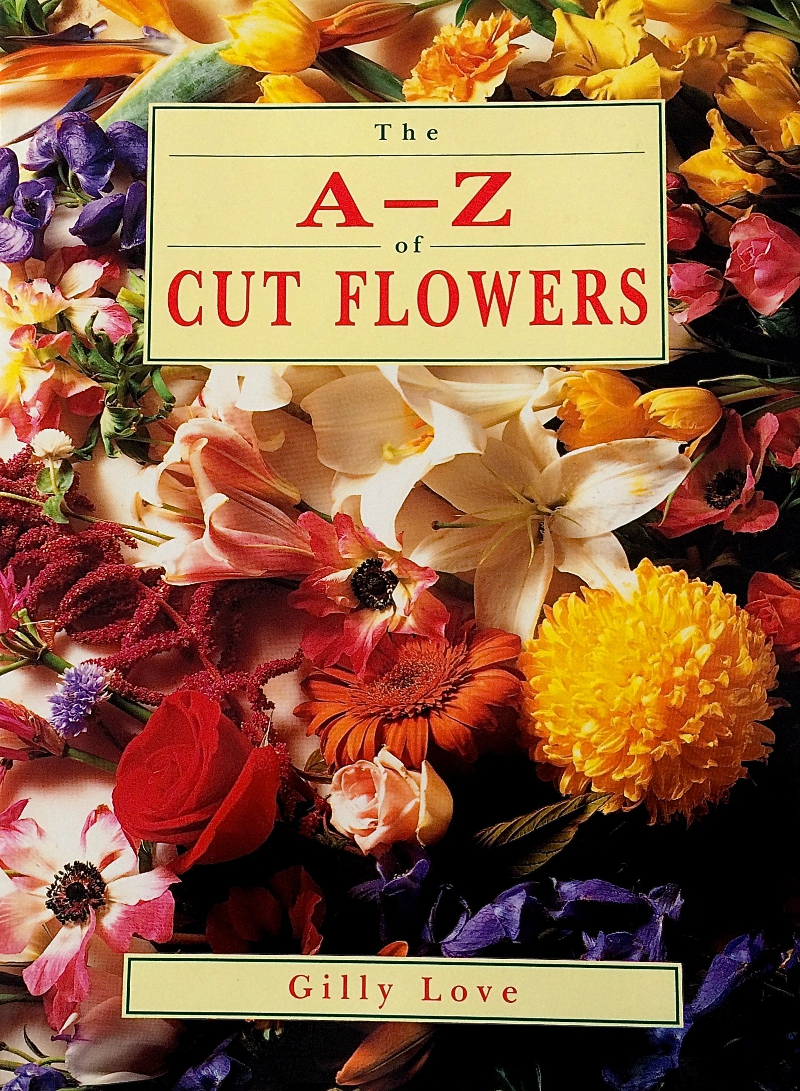 The A to Z of Cut Flowers