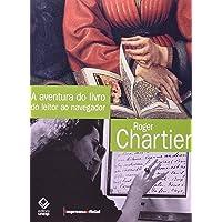 A aventura do livro: do Leitor ao Navegador - Conversações com Jean Lebrun