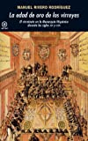 La edad de oro de los virreyes: El virreinato en la Monarquía Hispánica durante los siglos XVI y XVII (Universitaria)
