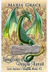 Longbourn: Dragon Entail: A Pride and Prejudice Variation (Jane Austen's Dragons Book 2) Kindle Edition