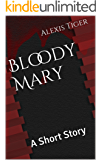 Bloody Mary: A Short Story (English Edition)