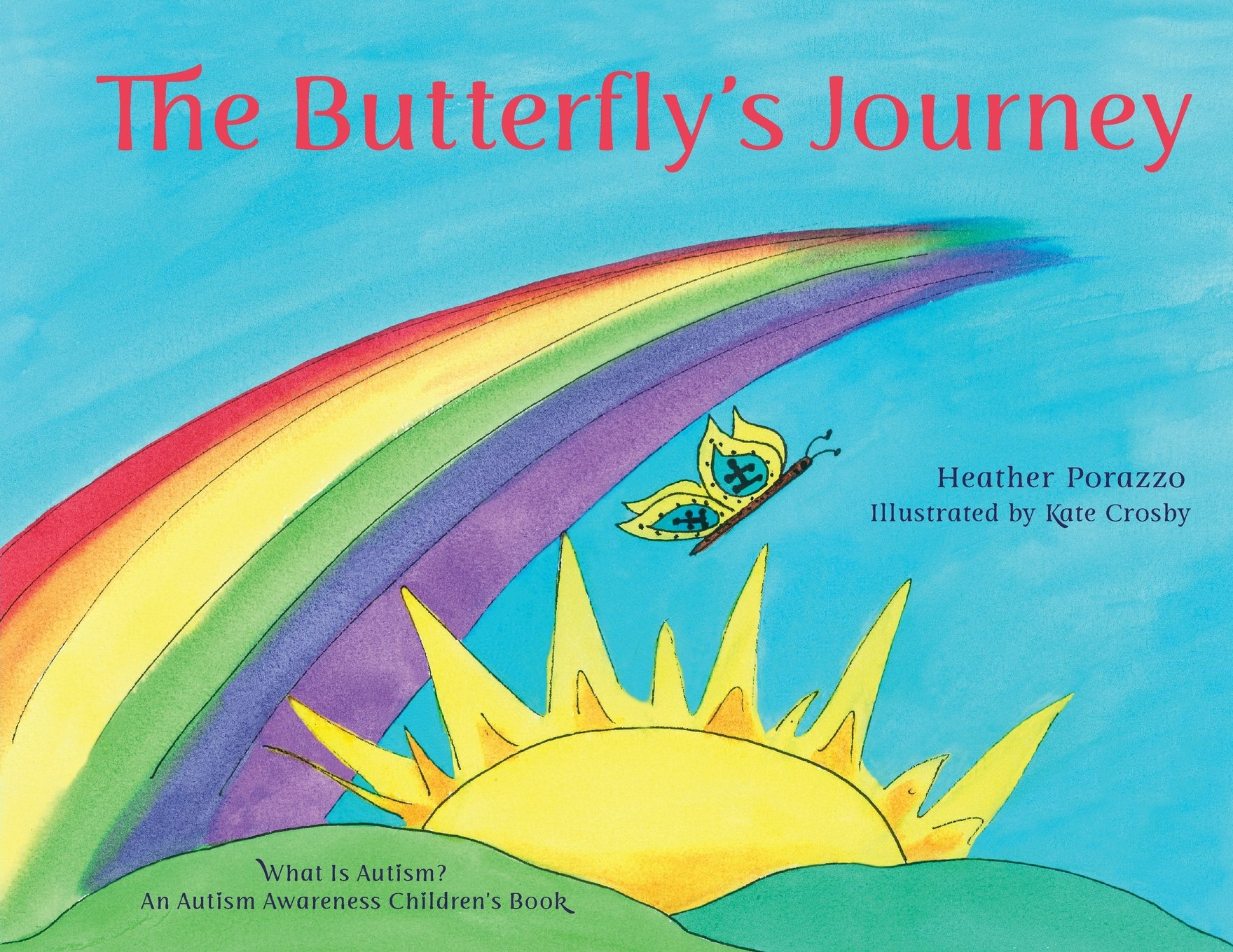 The Butterfly's Journey (What Is Autism? an Autism Awareness Children's Book): Difficult Discussions, Autism & Asperger's Syndrome, Special Needs Children, Autism Books for Kids, Autism Books