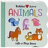 Babies Love Animals: Lift-a-Flap Board Book