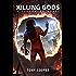 Killing Gods: A Superhero Novel (Powerless Book 2)