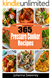 Pressure Cooker: 365 Days of Pressure Cooker Recipes For Quick & Easy, One Pot Meals (Pressure Cooker Meals, Electric Pressure Cookers, Quick and Easy Recipes, Slow Cooker)
