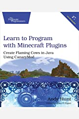 Learn to Program with Minecraft Plugins: Create Flaming Cows in Java Using CanaryMod Paperback