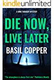 Die Now, Live Later (A Mike Faraday Mystery Book 5)
