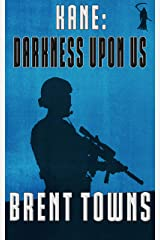 Kane: Darkness Upon Us : (Fear The Reaper Book 3) Kindle Edition