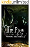 The Prey: A Fenris Lyall Tale:Werewolves & Shifters Book 2 (Werewolves and Shifters)