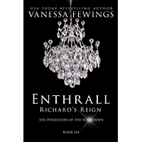 ENTHRALL: Richard's Reign (Book 6) (Enthrall Sessions) (English Edition)