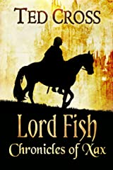 Lord Fish: Chronicles of Xax Kindle Edition