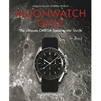 Moonwatch Only: The Ultimate Omega Speedmaster Guide