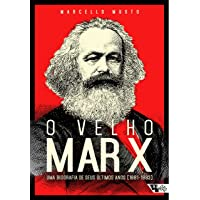 O velho Marx: uma biografia de seus últimos anos (1881-1883)