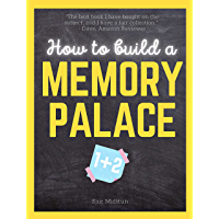 How to build a Memory Palace Book One And Two: Improve Your Memory and Become The Next Einstein Using Cutting Edge…