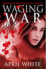 Waging War (The Immortal Descendants Book 4) Kindle Edition