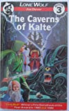 The Caverns of Kalte (Lone Wolf Adventures)
