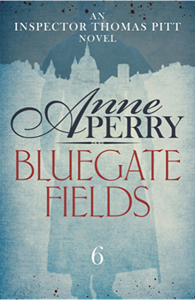 Bluegate Fields (Thomas Pitt Mystery, Book 6): A web of scandal ...