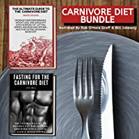 Carnivore Bundle: The Ultimate Guide to the Carnivore Diet & Fasting for the Carnivore Diet