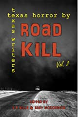 Road Kill: Texas Horror by Texas Writers Volume 2 Kindle Edition