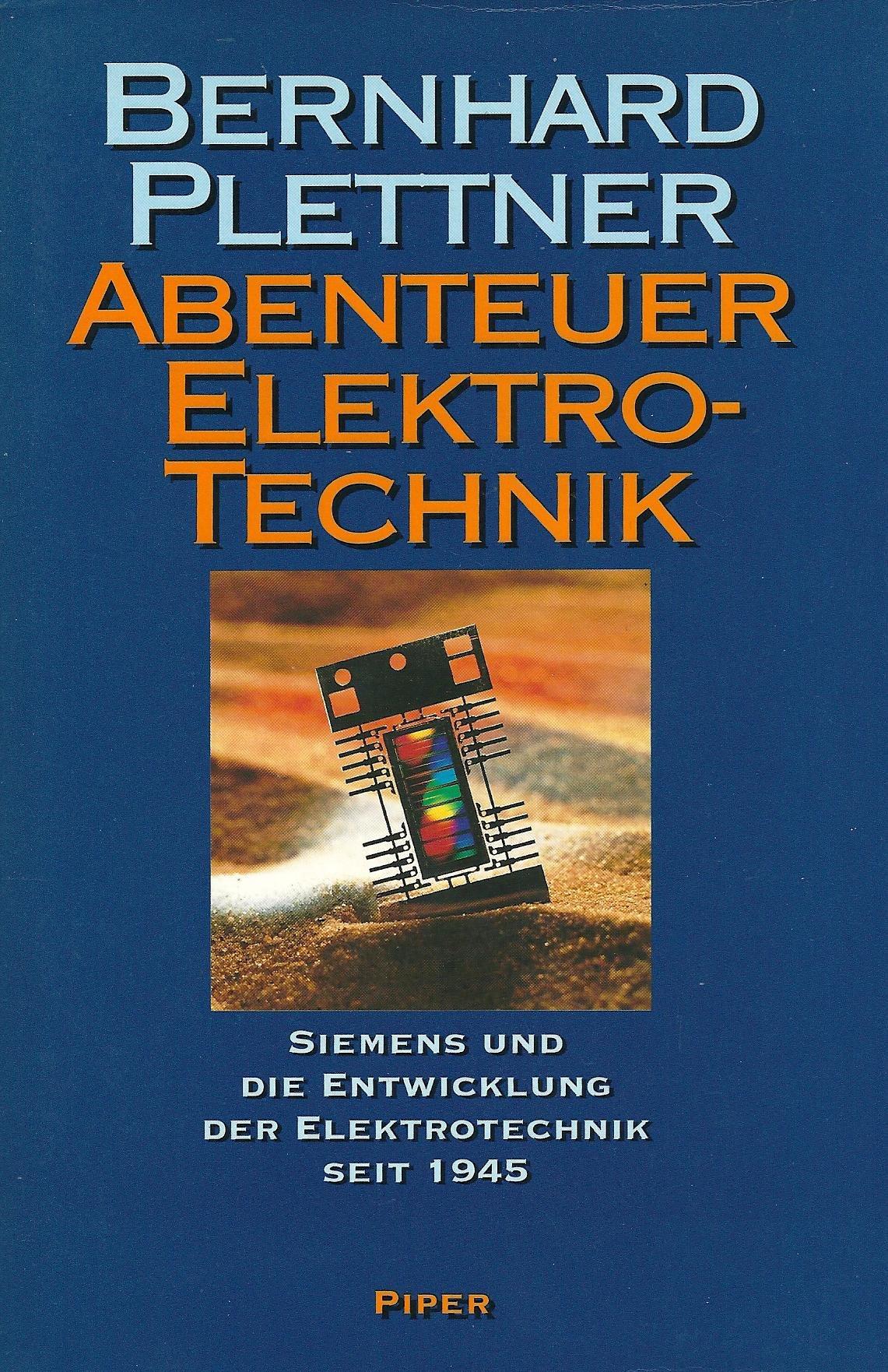 Abenteuer Elektrotechnik - Siemens und die Entwicklung der Elektrotechnik seit 1945