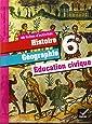 Histoire Géographie 6e Education civique 6e : 48 fiches d'activités
