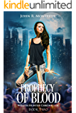 Prophecy of Blood: A Supernatural Psychic Thriller (WRAITH HUNTER CHRONICLES Book 2)