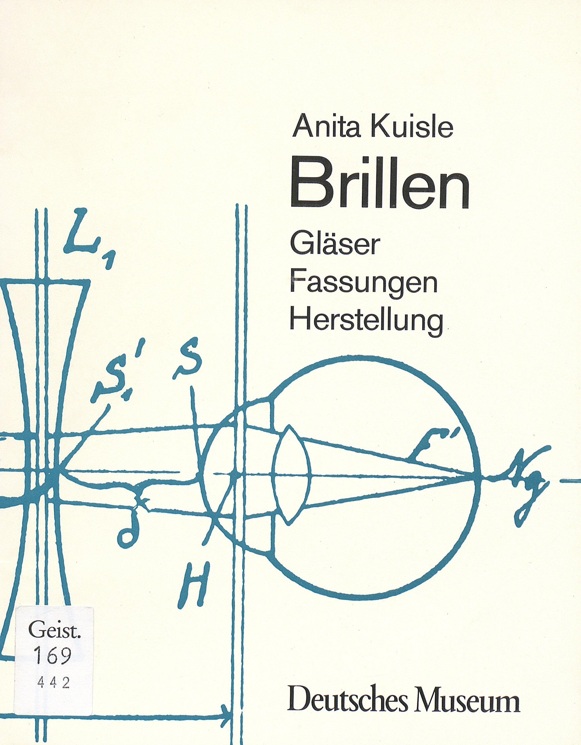 Brillen: Gläser, Fassungen, Herstellung: Amazon.de: Anita Kuisle: Bücher