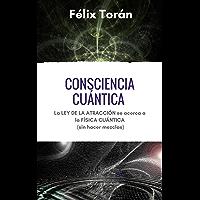 Consciencia cuántica: La ley de la atracción se acerca a la física cuántica (sin hacer mezclas)