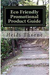 Eco Friendly Promotional Product Guide: A Green Marketing Handbook for Small Business Kindle Edition