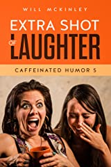 Extra Shot of Laughter: Caffeinated Humor 5 Kindle Edition