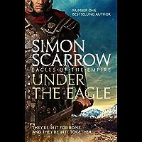 Under the Eagle (Eagles of the Empire 1): Cato & Macro: Book 1 (English Edition)