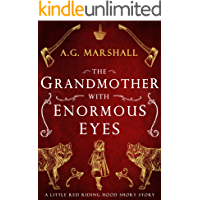 The Grandmother with Enormous Eyes: A Short Retelling of Little Red Riding Hood (Once Upon a Short Story Book 1)