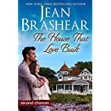 The House That Love Built: A Second Chance Romance (Second Chances Book 4)