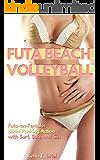 Futa Beach Volleyball: Futa-on-Female: Bikini Packing Action with Surf, Sun, and Sin
