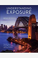 Understanding Exposure, Fourth Edition Paperback