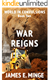 War Reigns (World in Convulsions)