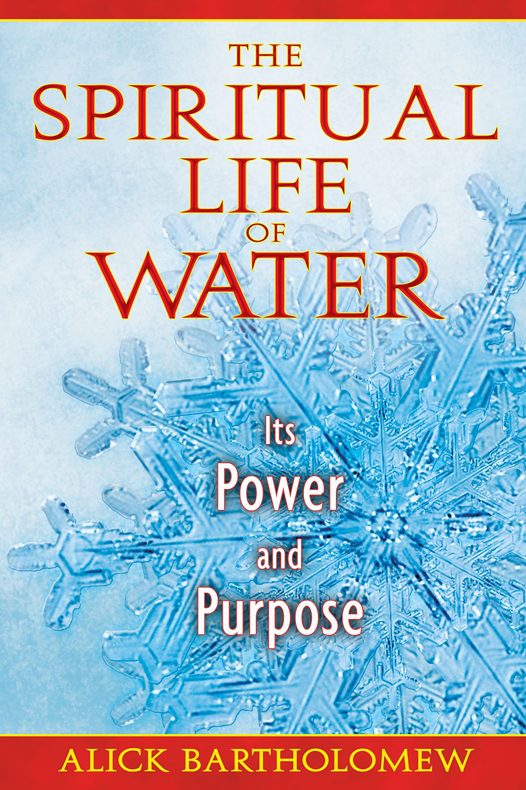 The Spiritual Life of Water: Its Power and Purpose pdf