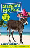 Maggie's Feg Run: Maggie Muff Trilogy, Book 3