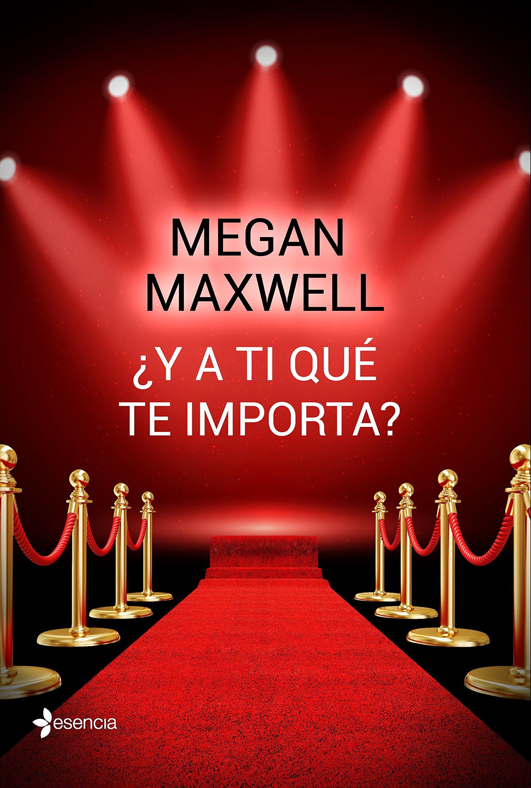 Y a ti qué te importa? (Novela romántica): Amazon.es: Maxwell, Megan: Libros