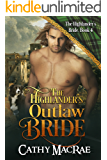 The Highlander's Outlaw Bride: Book 4 in The Highlander's Bride series