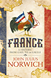France: A History: from Gaul to de Gaulle (English Edition)