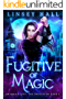 Fugitive of Magic (Dragon's Gift: The Protector Book 1) (English Edition)